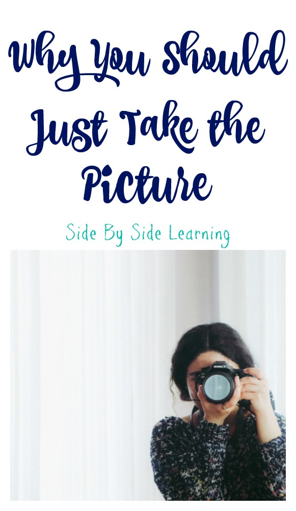 Why You Should Just Take the Picture