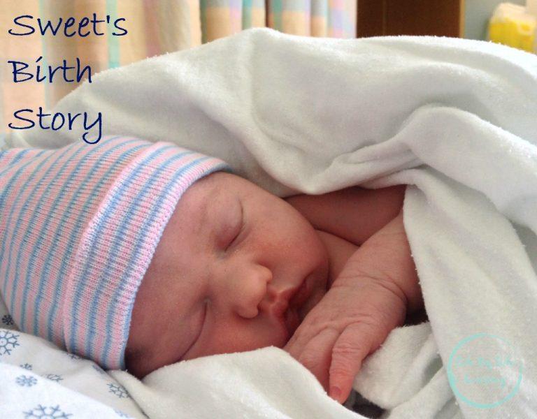 Sweet's Birth Story