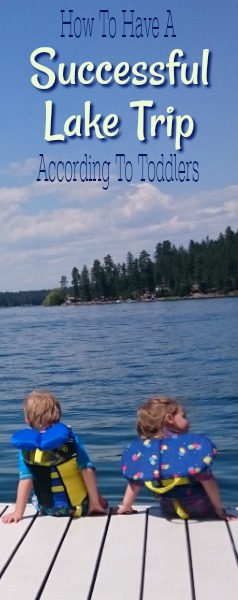 How To Have A Successful Lake Trip According to Toddlers