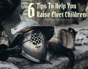 6 Tips To Help You Raise Elect Children