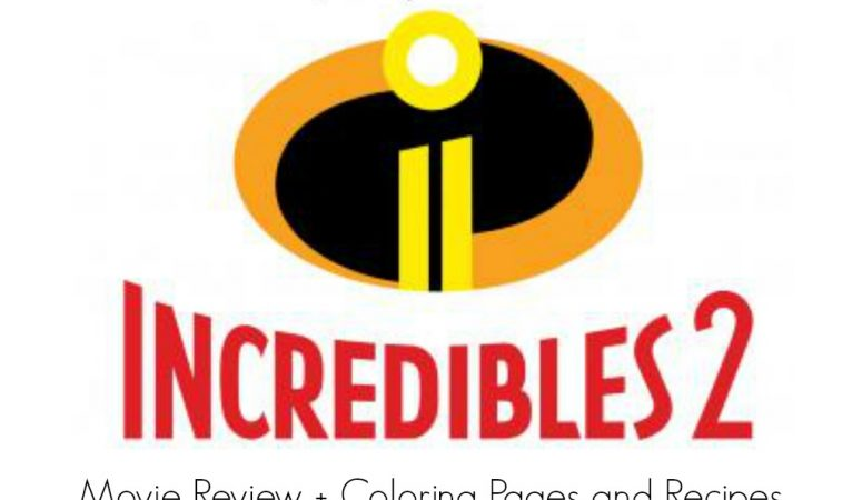 Incredibles 2: Movie Review with Free Coloring Pages and Recipes