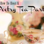 How to Host a Poetry Tea Party