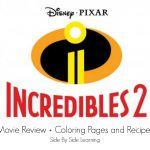 Incredibles 2 Movie Review + Coloring Pages ad Recipes