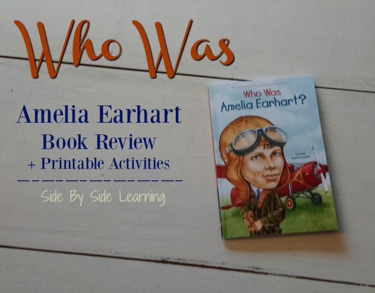 Who Was?® What Was?® What Was?® Series: Who Was Amelia Earhart Book Review + Free Printable Study
