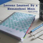Lessons Learned By a Homeschool Mom 19_04